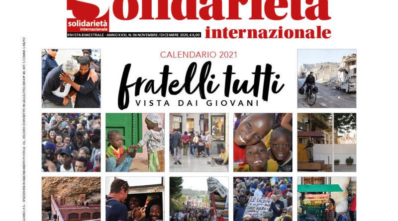 """Calendario 2021 """"Fratelli tutti"""" vista dai giovani. È uscito il n. 6 della rivista Solidarietà internazionale"""